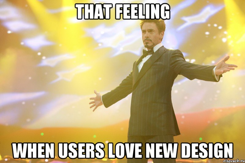 That feeling when users love new design
